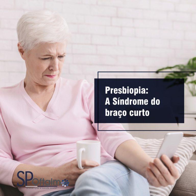 Presbiopia: a síndrome do braço curto