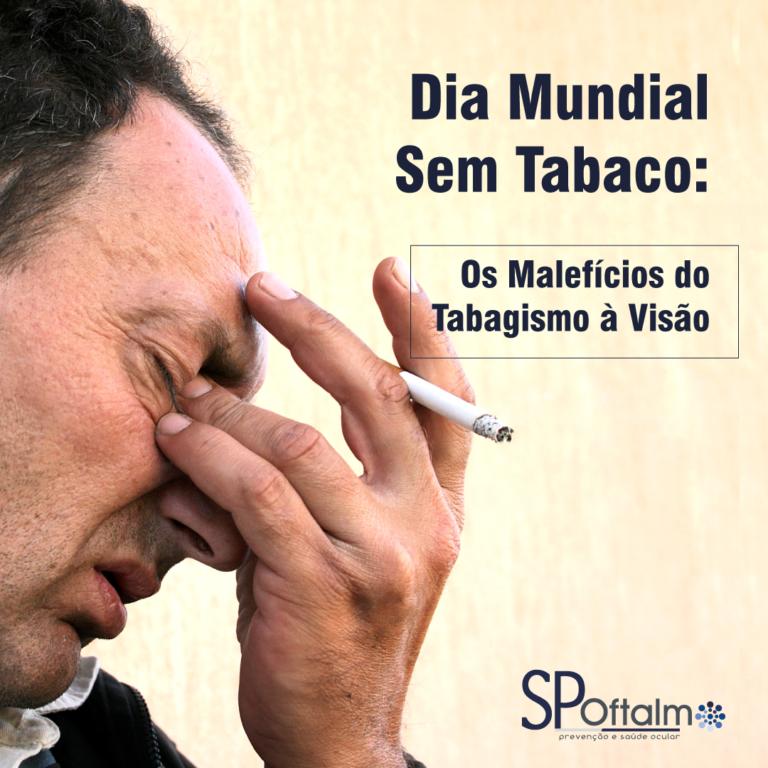 Dia Mundial Sem Tabaco: Os Malefícios do Tabaco à Visão