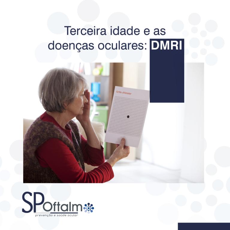 Terceira Idade e as Doenças Oculares: DMRI