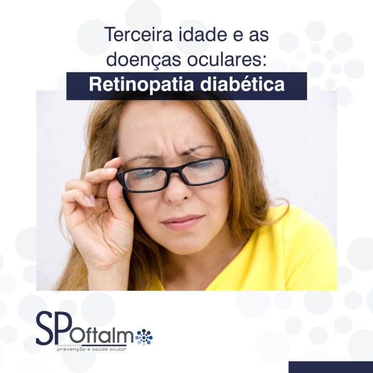 Terceira Idade e as doenças oculares: Retinopatia Diabética